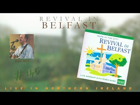 Robin Mark - Revival In Belfast (Hope In The City) (Full) (1999)