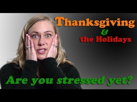 FREAKING OUT! How do I deal with Thanksgiving & the Holidays? Mental Health Videos with Kati Morton