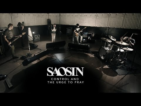 Saosin  Control and the Urge to Pray
