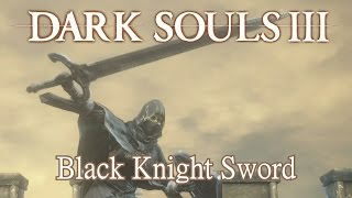 Black Knight Sword Moveset (Dark Souls 3)