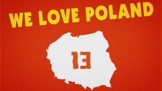 We Love Poland 13 | Kochamy Polskę 13