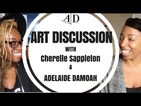 Cherelle Sappleton Art Discussion with Adelaide Damoah