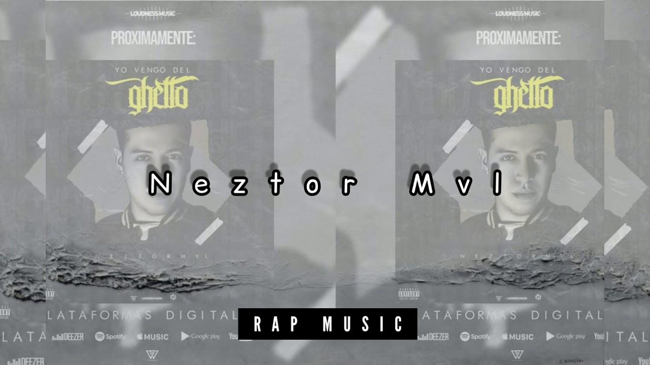Neztor Mvl - Yo Vengo del Ghetto // Letra