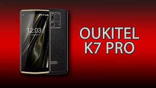 Oukitel K7 Pro - бюджетный смартфон с АКБ 10000 мАч!