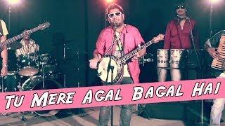 Tu Mere Agal Bagal Hai (Phata Poster Nikla Hero Acoustic Cover) - Nirdosh Sobti