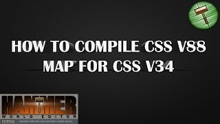 [TUTORIAL] How To Compile Css v88 Map for v34 - Source SDK