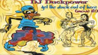 DJ Duckpower - Get The Duck Out Of Here (Move It!) (12 Inch)