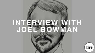 An Interview With Joel Bowman