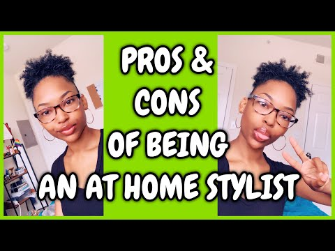 PROS & CONS OF BEING AN AT HOME STYLIST