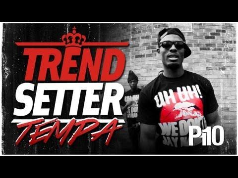 P110 - Tempa #TrendSetter