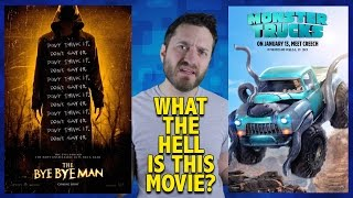 What the Hell is This Movie? The Bye Bye Man/Monster Trucks