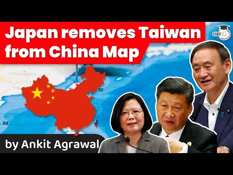 Japan ends One China Policy by removing Taiwan from China's map - Geopolitics Current Affairs UPSC