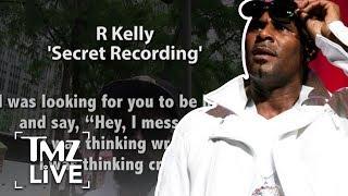 R. Kelly: The Secret Recording! | TMZ Live
