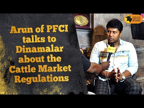 Arun of PFCI talks to Dinamalar about the Cattle Market Regulations