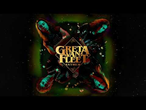 Greta Van Fleet - Anthem (Audio)