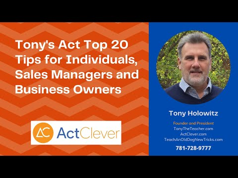 Tony's Act Top 20 Tips for Individuals, Sales Managers and Business Owners