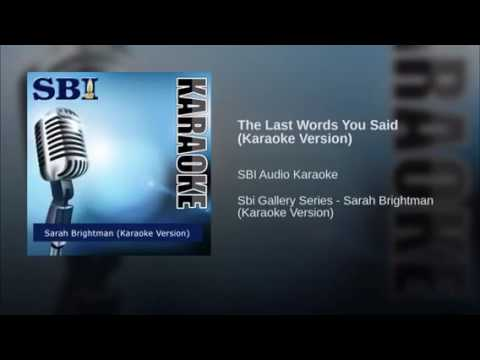 The last words you said