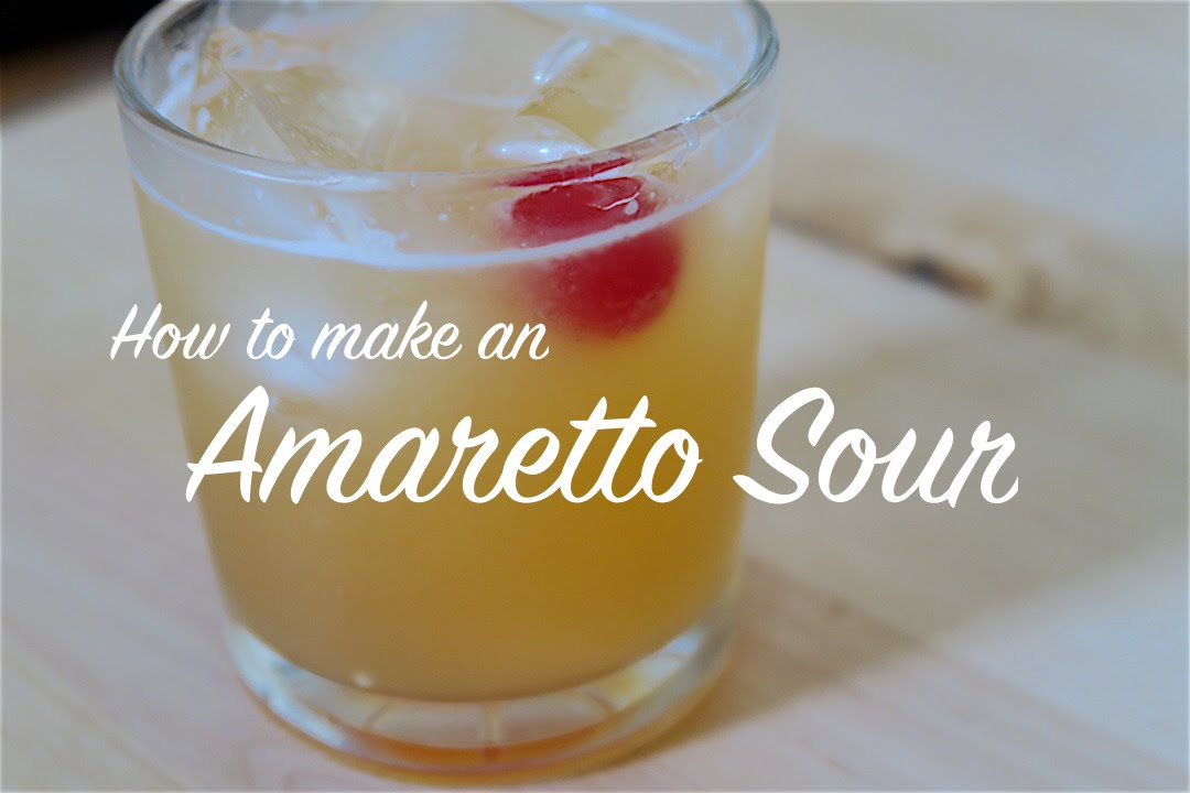 HOW TO MAKE AN AMARETTO SOUR COCKTAIL - YouTube
