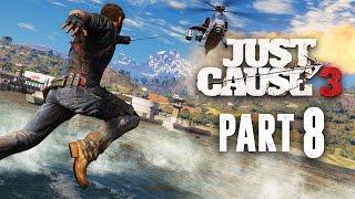 Just Cause 3 Walkthrough Part 8 - UTTER CHAOS (JC3 PC Gameplay 1080p 60fps)