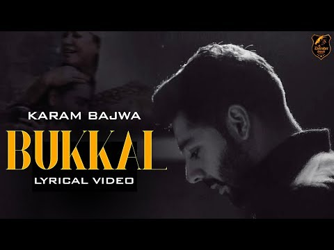 BUKKAL (Lyrical Video)   Karam Bajwa   Deep Jandu   Karan Aujla