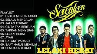 SEVENTEEN FULL ALBUM LELAKI HEBAT 2008
