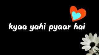 Kya yehi pyaar hai |whatsapp status|Hindi song