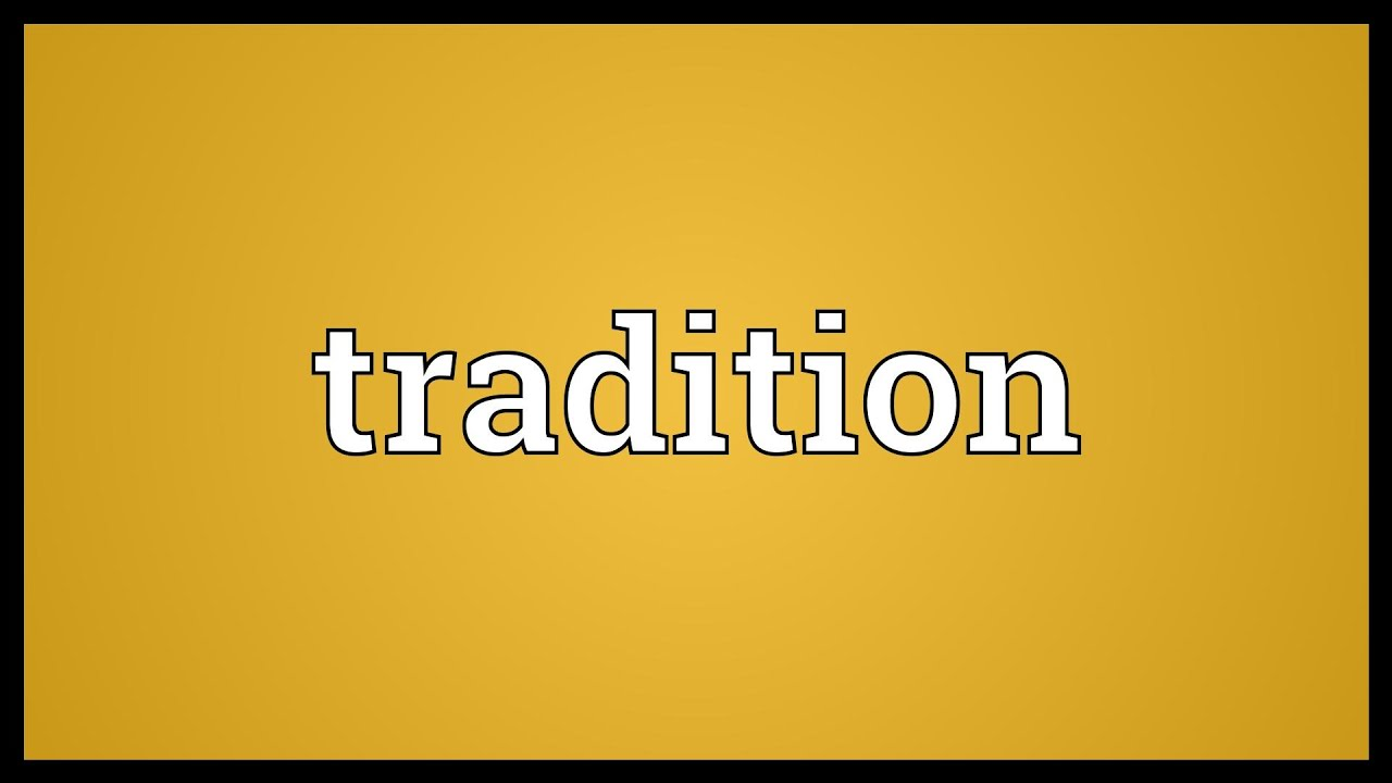 Tradition Meaning Youtube