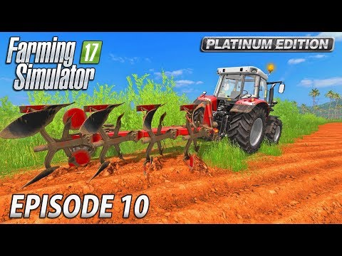 MAKING FIELDS | Farming Simulator 17 Platinum Edition | Estancia Lapacho - Episode 10