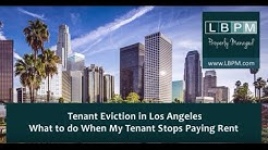 Tenant Eviction in Los Angeles - What to do when my Tenant Stops Paying Rent