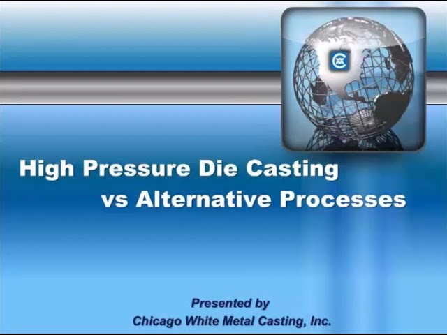 High Pressure Die Casting vs Alternative Processes Webinar