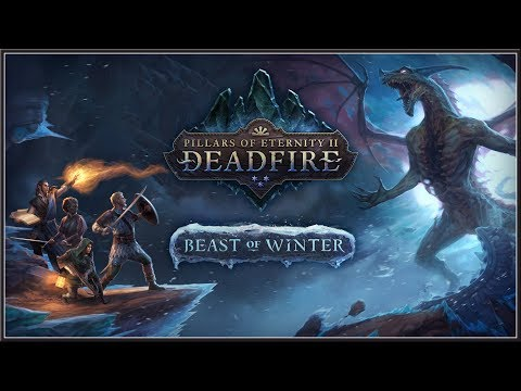 PILLARS OF ETERNITY II : Deadfire - Official Beast Of Winter Launch Trailer 2018 (PC, PS4 & XB1) HD