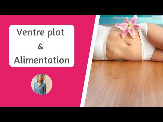 VENTRE PLAT ALIMENTATION SAINE | L'alimentation à adopter pour avoir un ventre plat