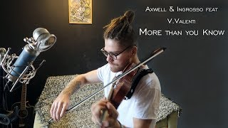 Axwell Ingrosso Feat V Valenti Violin More Than You Know