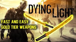 fast and easy method for gold tier weapons dying light