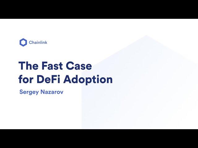 The Fast Case for DeFi Adoption | Sergey Nazarov, Chainlink