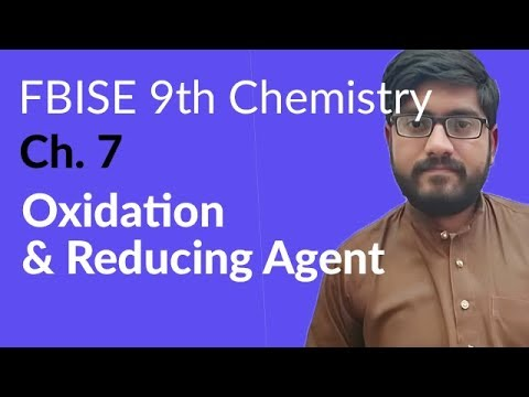 9th Class Chemistry FBISE, Ch 7 - Oxidation & Reducing Agent - Chemistry Federal Board