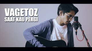 Download VAGETOZ - SAAT KAU PERGI (Cover By Tereza)