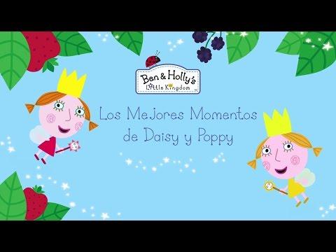 Ben y Holly - Los Mejores Momentos de Daisy y Poppy