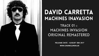 David Carretta - Machines Invasion (Original Mix Remastered)