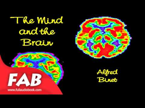 The Mind and the Brain Full Audiobook by Alfred BINET by Non-fiction