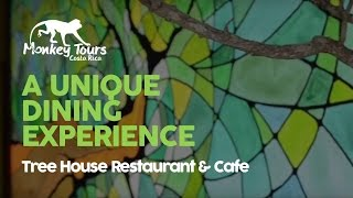 Tree House Restaurant & Cafe in Monteverde