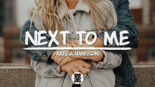 Gambar cover Axel Johansson - Next To Me (Lyrics Video)