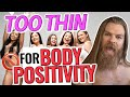 Are You TOO THIN To Be Body Positive??