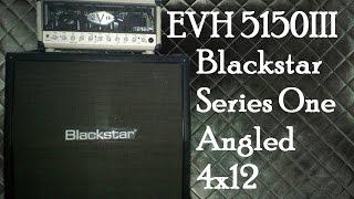 EVH 5150iii 50 Watt | Blackstar Series One 4x12 Rig
