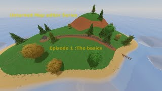 Unturned Map Maker Tutorial - Episode 1: The basics (Terrain, Objects and roads)