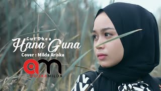 Cut Dhea - HANA GUNA - Milda Ariska ( Cover ) mp3