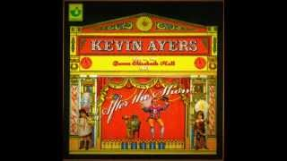 Kevin Ayers - After the Show (Live at the Queen Elizabeth Hall)