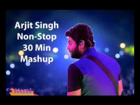 Arjit Singh Mashup Non Stop 30 Minutes