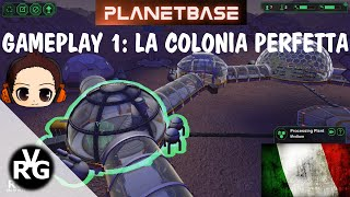 Planetbase Gameplay #1 La colonia perfetta - ITALIANO ITA - By VRG