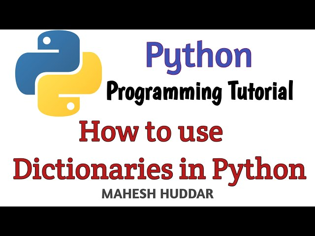 How to use Dictionaries in python - Python  Tutorial by Mahesh Huddar
